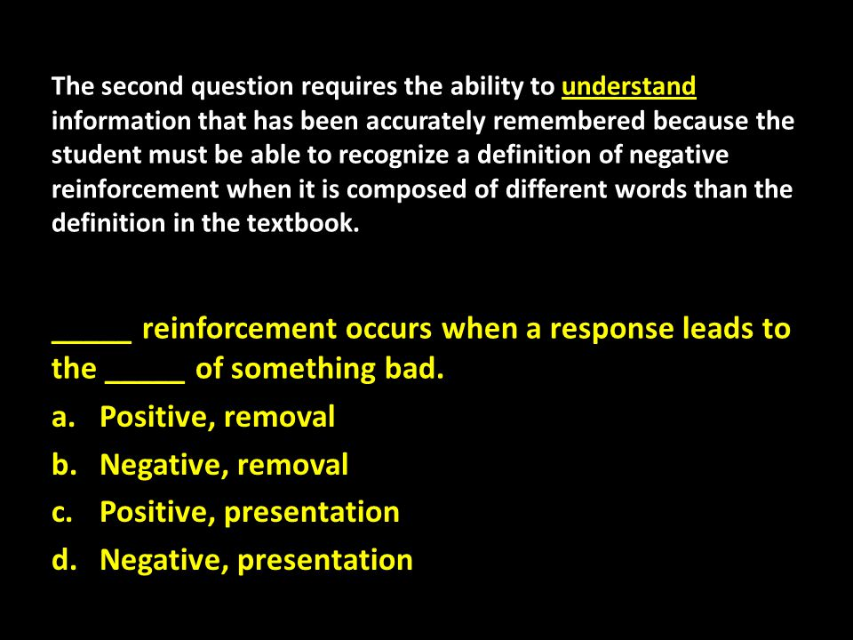 The second question requires the ability to understand information that has been accurately remembered because the student must be able to recognize a