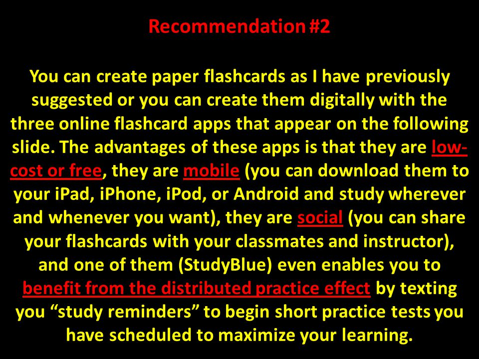 Recommendation #2 You can create paper flashcards as I have previously suggested or you can create them digitally with the three online flashcard apps