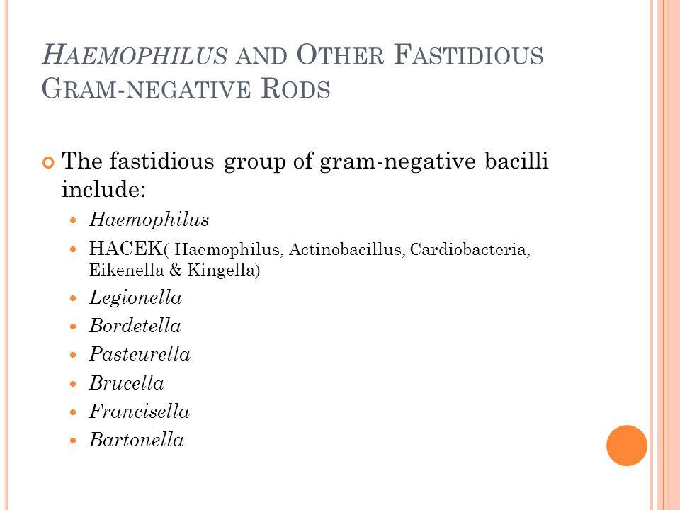 L EGIONELLA S PECIES General characteristics Habitat Aquatic sources Cooling towers, condensers Ubiquitous gram-negative rods Acquired by humans primarily through inhalation of aerosols