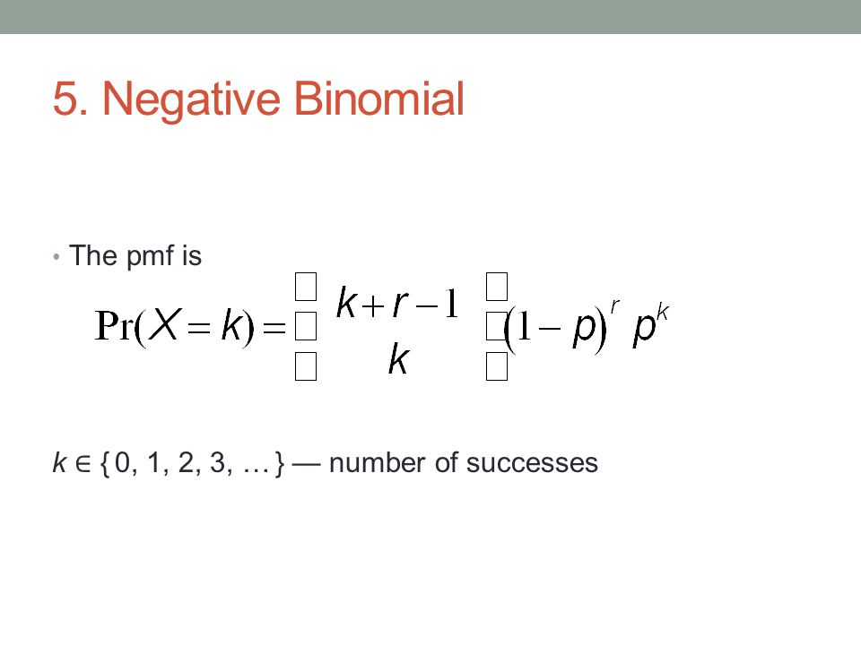Negative Binomial Continued Under the Poisson the mean, λ i, is assumed to be constant within classes.