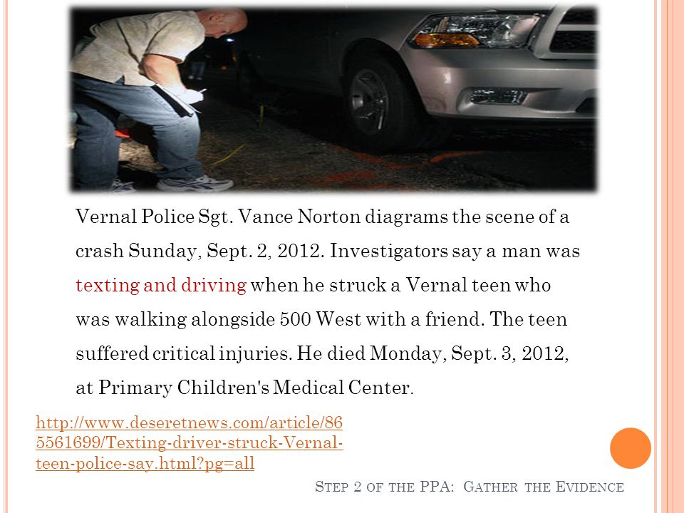 http://www.deseretnews.com/article/86 5561699/Texting-driver-struck-Vernal- teen-police-say.html pg=all Vernal Police Sgt.
