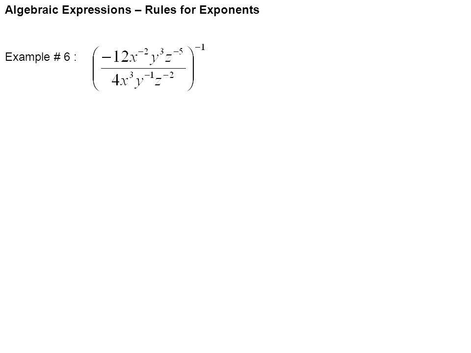 Algebraic Expressions – Rules for Exponents Example # 6 :