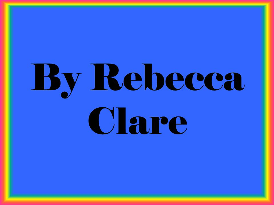 By Rebecca Clare