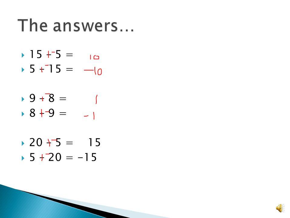  15 – 5 =  5 – 15 =  9 – 8 =  8 – 9 =  20 – 5 =  5 – 20 =