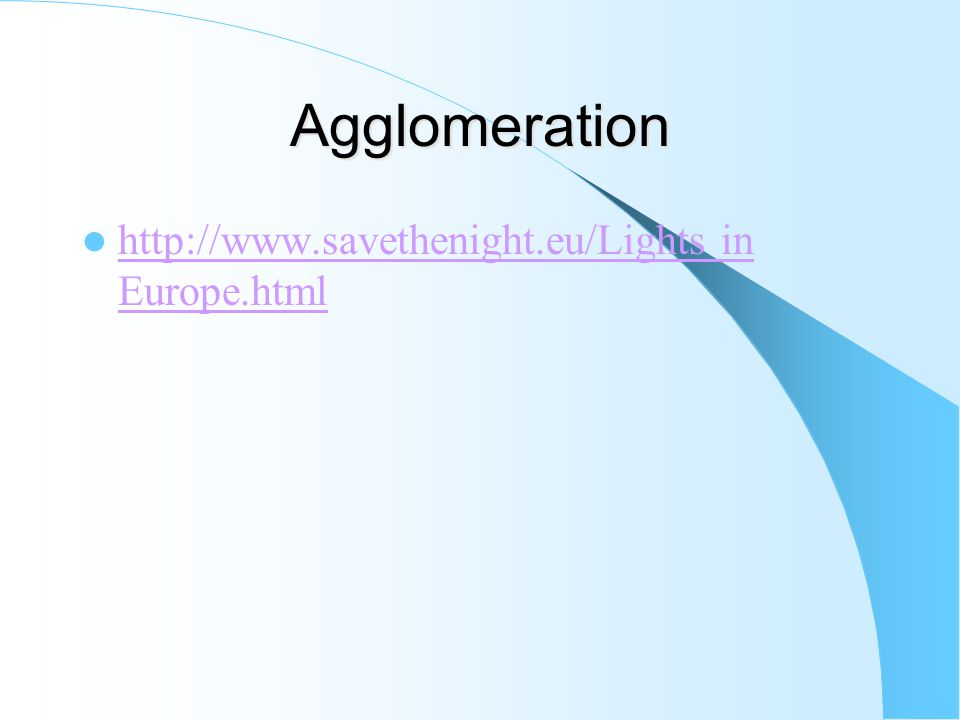 Agglomeration – Agglomeration is only a possibility.
