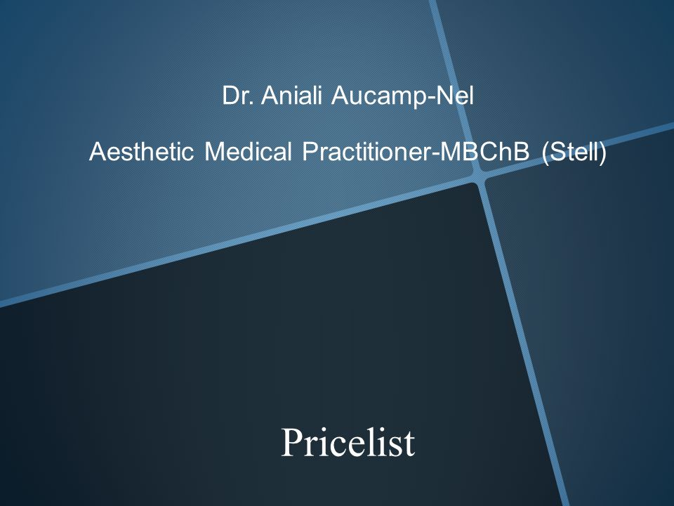 Dr. Aniali Aucamp-Nel Aesthetic Medical Practitioner-MBChB (Stell) Pricelist