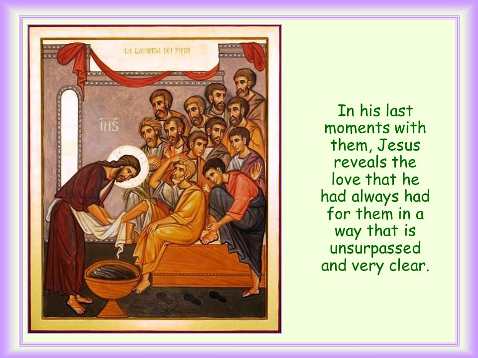 They are in John's gospel just before Jesus wrapped the towel round himself to wash his disciples feet and was preparing for his passion.