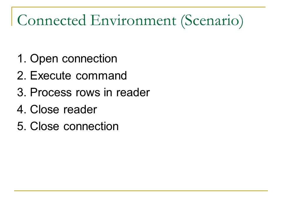 Connected Environment (Scenario) 1. Open connection 2.