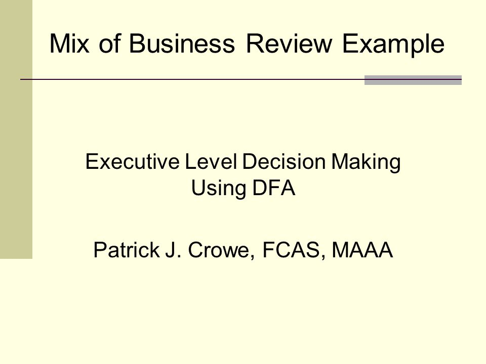 Mix of Business Review Example Executive Level Decision Making Using DFA Patrick J.