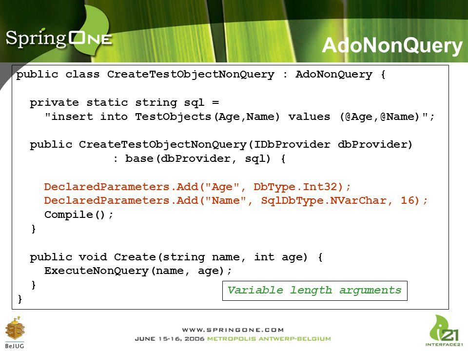 AdoNonQuery public class CreateTestObjectNonQuery : AdoNonQuery { private static string sql =