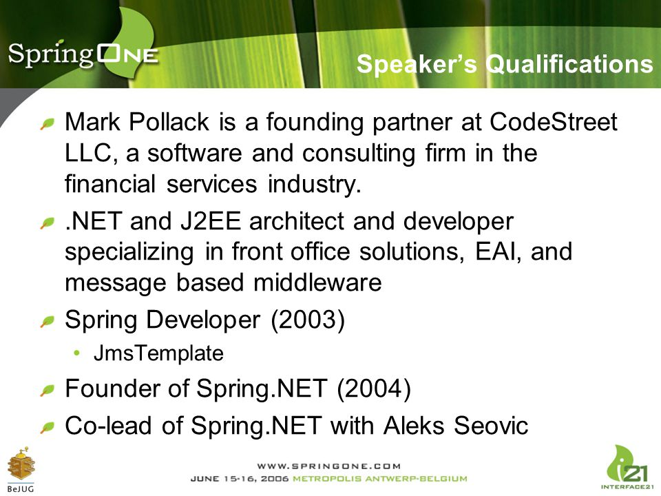 Speaker's Qualifications Mark Pollack is a founding partner at CodeStreet LLC, a software and consulting firm in the financial services industry..NET