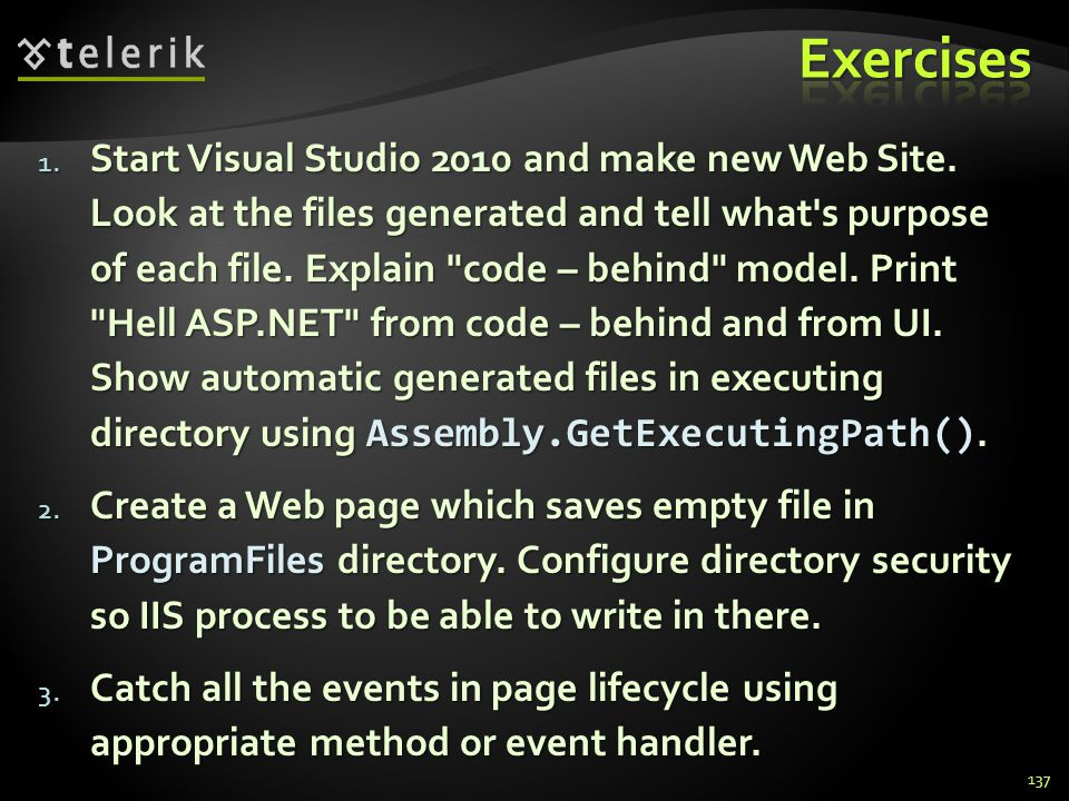 1. Start Visual Studio 2010 and make new Web Site. Look at the files generated and tell what's purpose of each file. Explain