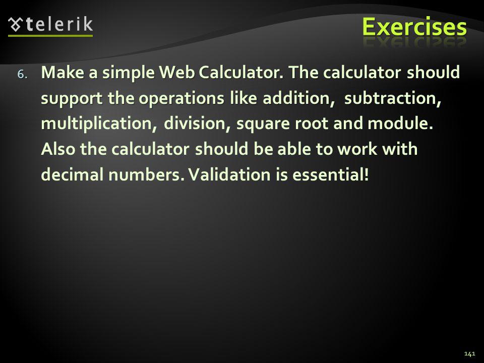 6. Make a simple Web Calculator.