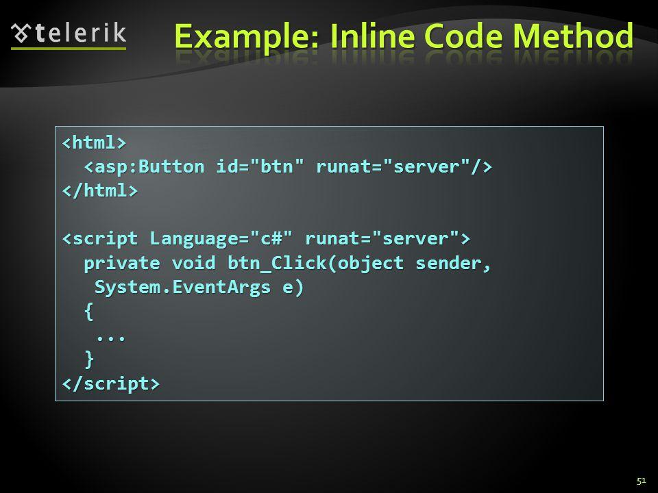 51 </html> private void btn_Click(object sender, private void btn_Click(object sender, System.EventArgs e) System.EventArgs e) {...... }</script>