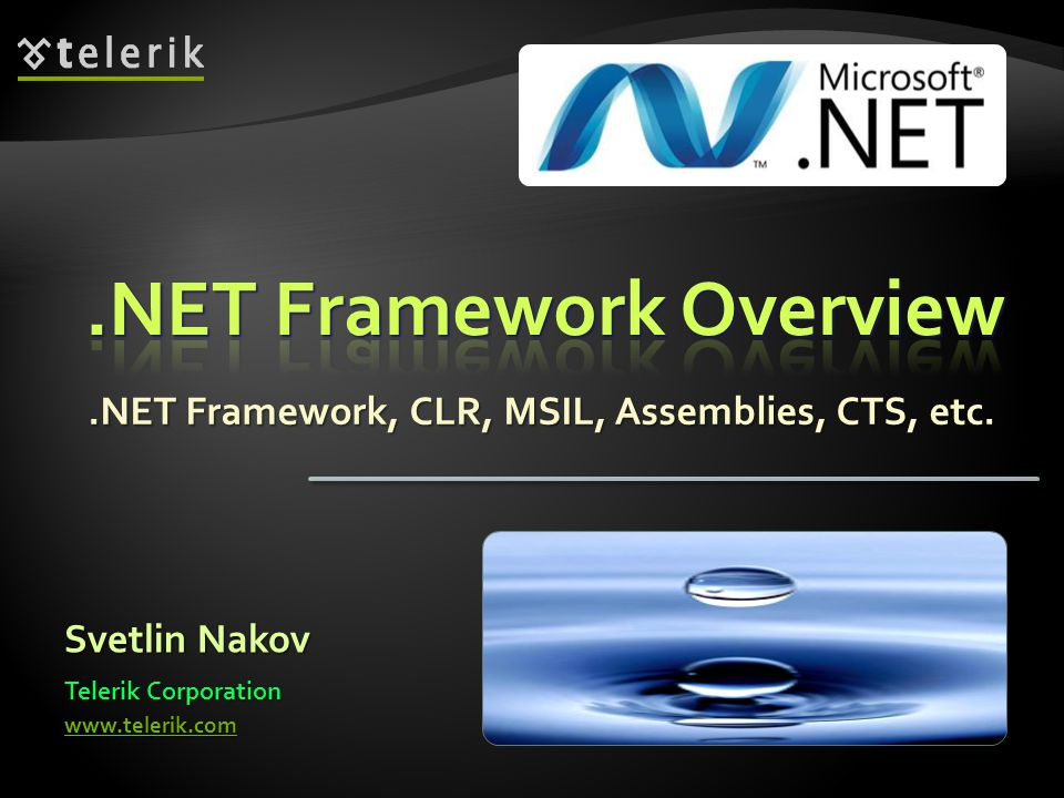  Framework Class Library is the standard.NET Framework library of out-of-the-box reusable classes and components (APIs) Base Class Library (BCL) ADO.NET, LINQ and XML (Data Tier) WCF and WWF (Communication and Workflow Tier) ASP.NET Web Forms, MVC, AJAX Mobile Internet Toolkit WindowsFormsWPFSilverlight