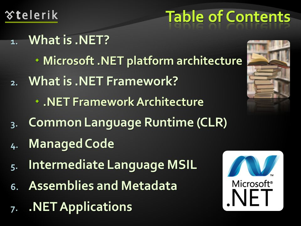 Operating System (OS) Common Language Runtime (CLR) Base Class Library (BCL) ADO.NET, LINQ and XML (Data Tier) WCF and WWF (Communication and Workflow Tier) ASP.NET Web Forms, MVC, AJAX Mobile Internet Toolkit WindowsFormsWPFSilverlight  User interface technologies: Web based, Windows GUI, WPF, Silverlight, mobile, …