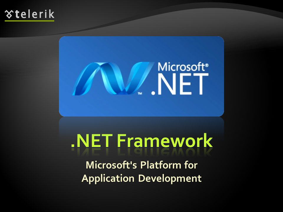  The.NET platform  Microsoft s platform for software development  Unified technology for development of almost any kind of applications  GUI / Web / RIA / mobile / server / cloud / etc.