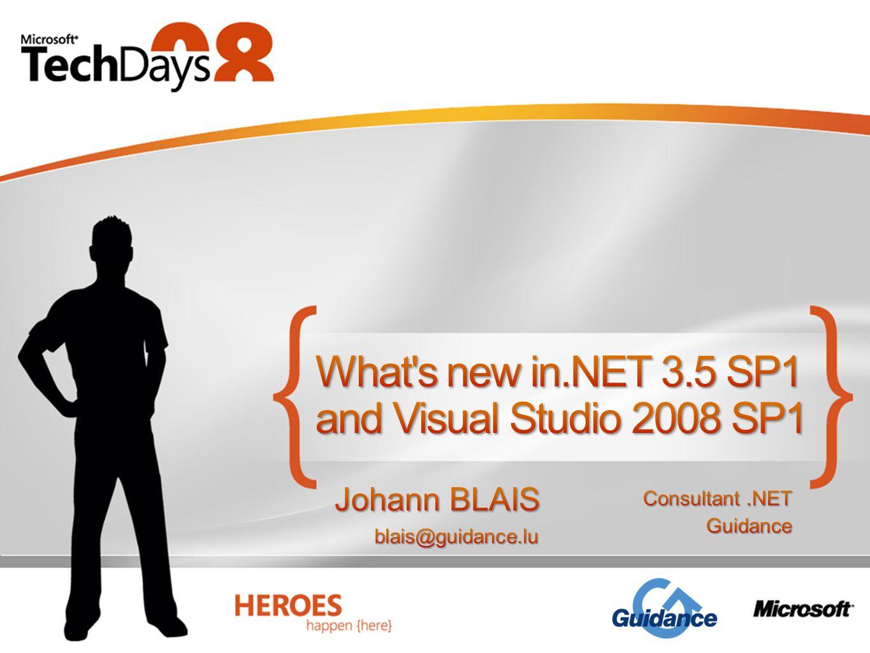 .NET 3.5 SP1 New features Enhancements Visual Studio 2008 SP1 New features Enhancements Additional features/enhancements