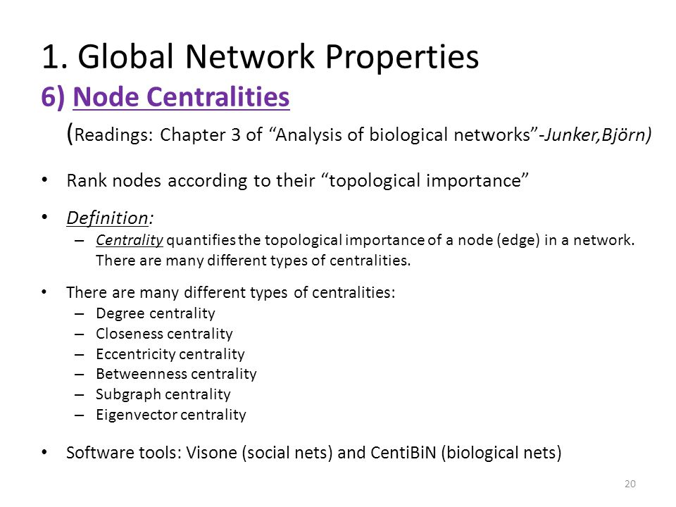 "( Readings: Chapter 3 of ""Analysis of biological networks""-Junker,Björn) Rank nodes according to their ""topological importance"" Definition: – Centrali"