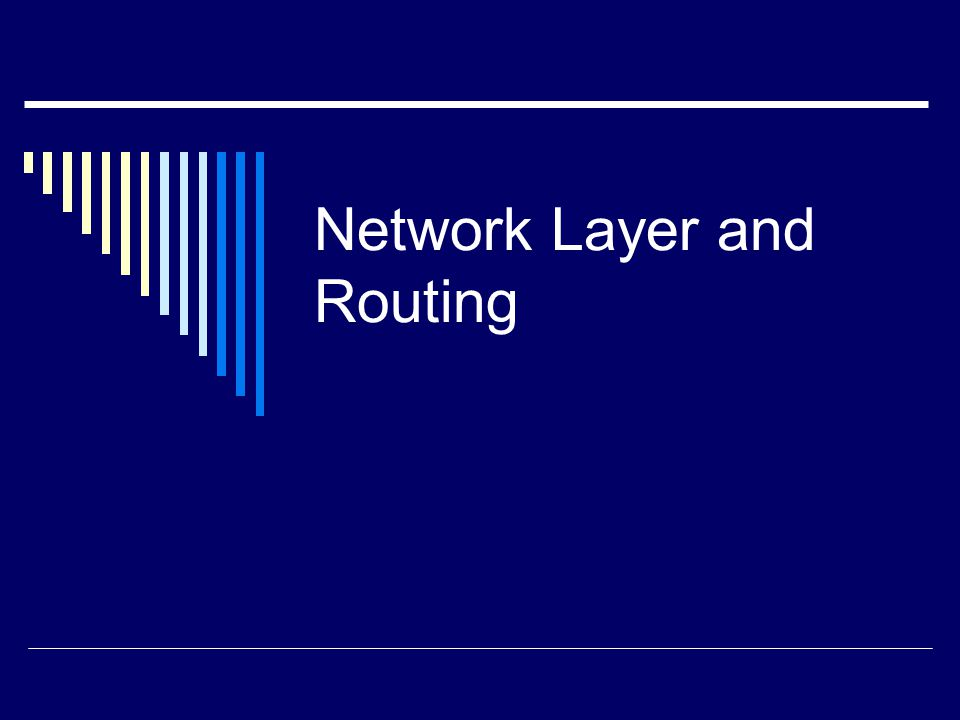 The Network Layer  Layer 3 on the OSI reference model  The layer at which routing occurs  Responds to service requests from the transport layer and issues service requests to the data link layer.