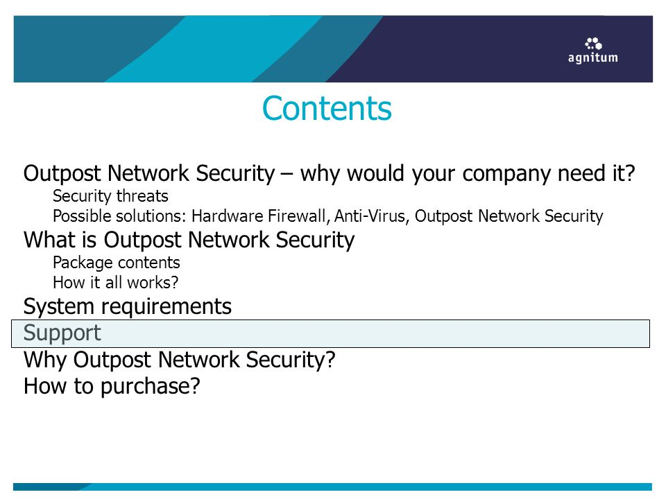 Contents Outpost Network Security – why would your company need it? Security threats Possible solutions: Hardware Firewall, Anti-Virus, Outpost Networ