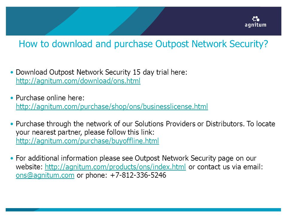 How to download and purchase Outpost Network Security? Download Outpost Network Security 15 day trial here: http://agnitum.com/download/ons.html http: