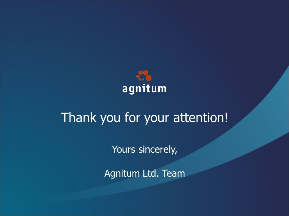 Thank you for your attention! Yours sincerely, Agnitum Ltd. Team