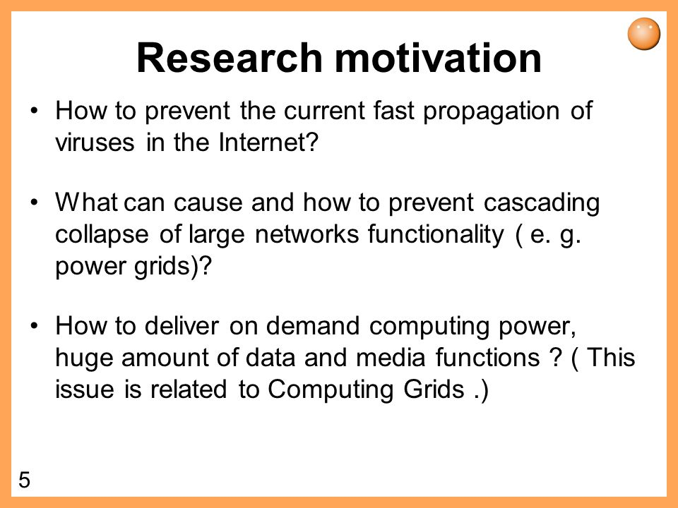 4 Research motivation Research objectives and some questions Can Internet function well if hundreds of routers are out of order or damaged on purpose.