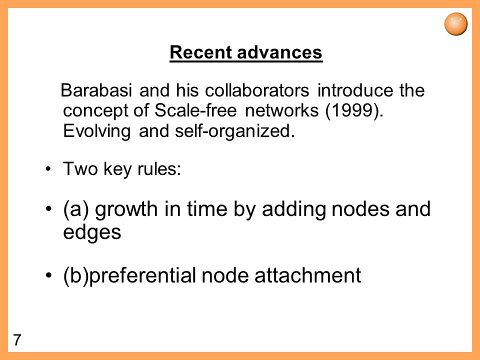 6 Random Networks Created and researched by Paul Erdos and Alfred Renyi in 1959 and 1960.