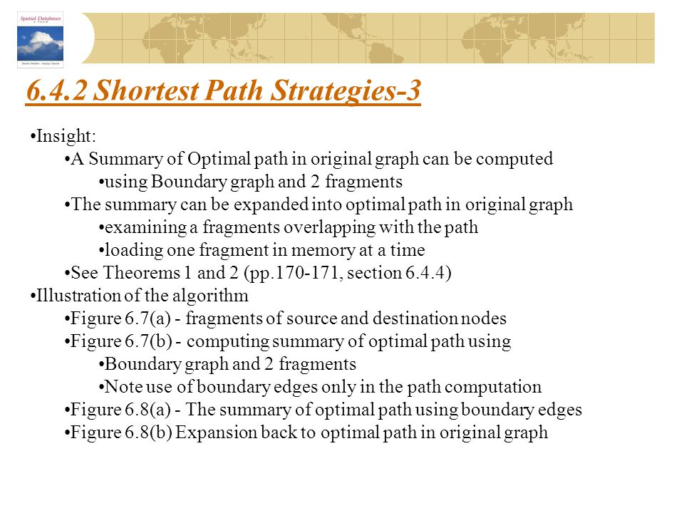 6.4.2 Shortest Path Strategies-3 Insight: A Summary of Optimal path in original graph can be computed using Boundary graph and 2 fragments The summary