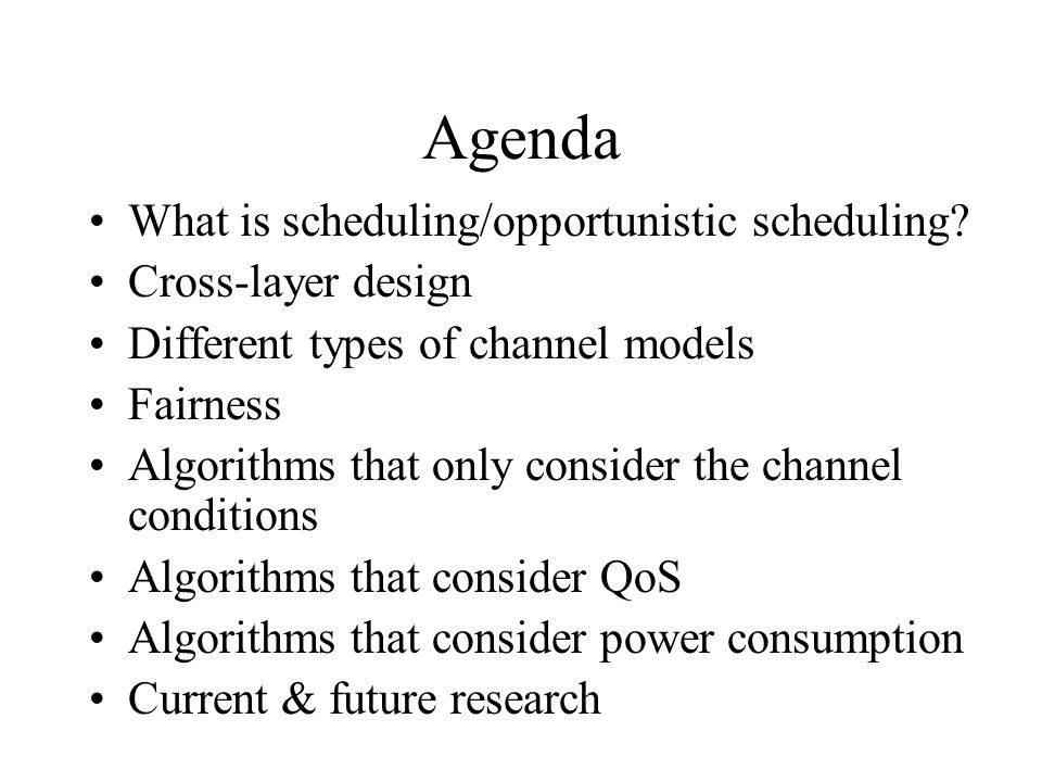 Algorithms That Only Consider The Channel Conditions 1.Proportional fair algorithm 2.Max SNR scheduling 3.Max SNR scheduling with a threshold 4.Opportunistic beamforming