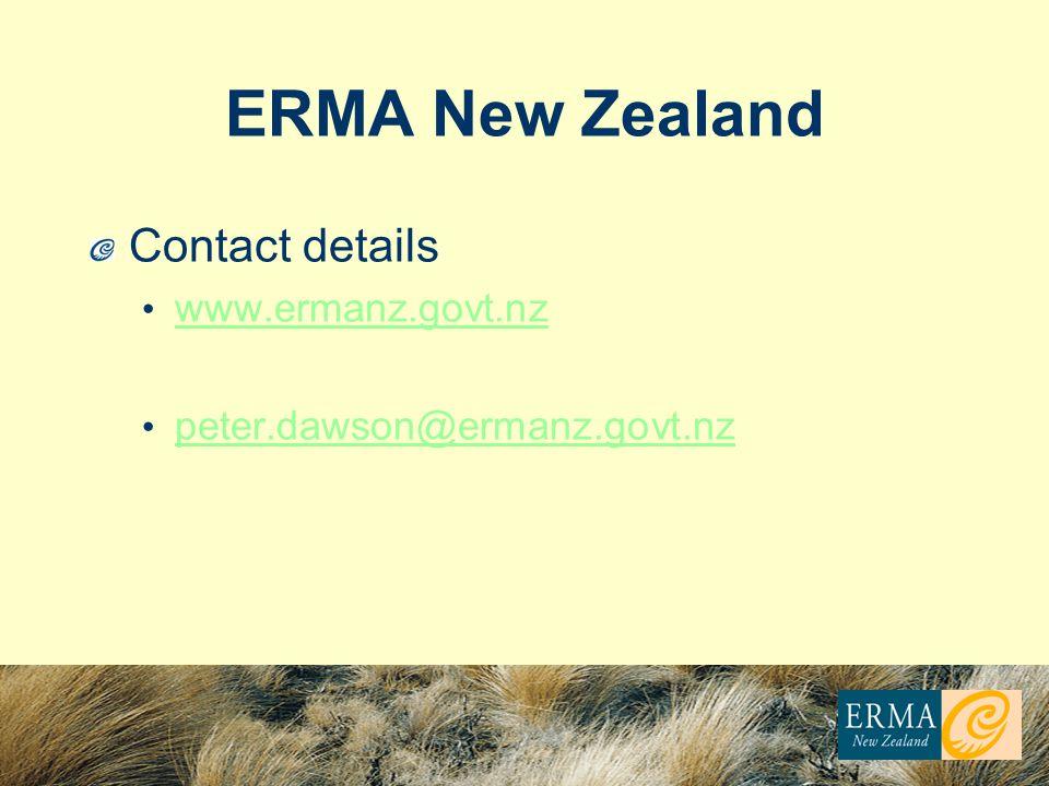 ERMA New Zealand Contact details www.ermanz.govt.nz peter.dawson@ermanz.govt.nz