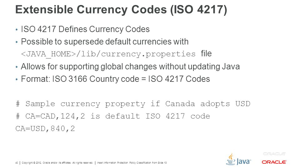 Copyright © 2012, Oracle and/or its affiliates. All rights reserved. Insert Information Protection Policy Classification from Slide 13 40 Extensible C