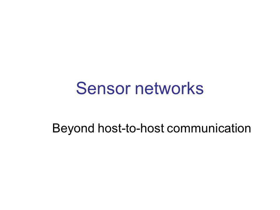 Sensor networks Beyond host-to-host communication