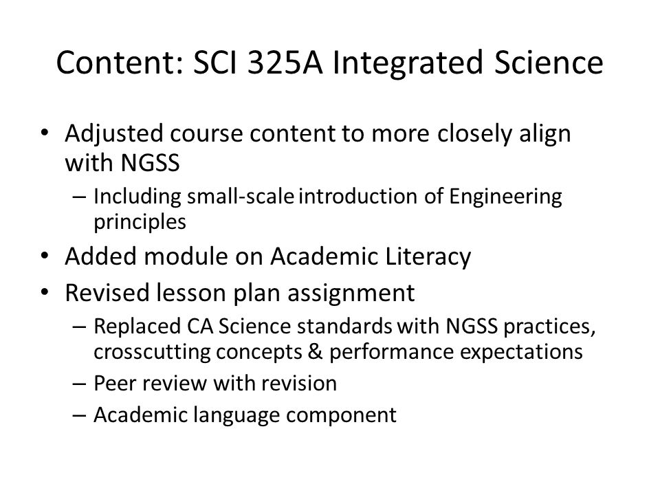 Content: SCI 325A Integrated Science Adjusted course content to more closely align with NGSS – Including small-scale introduction of Engineering princ