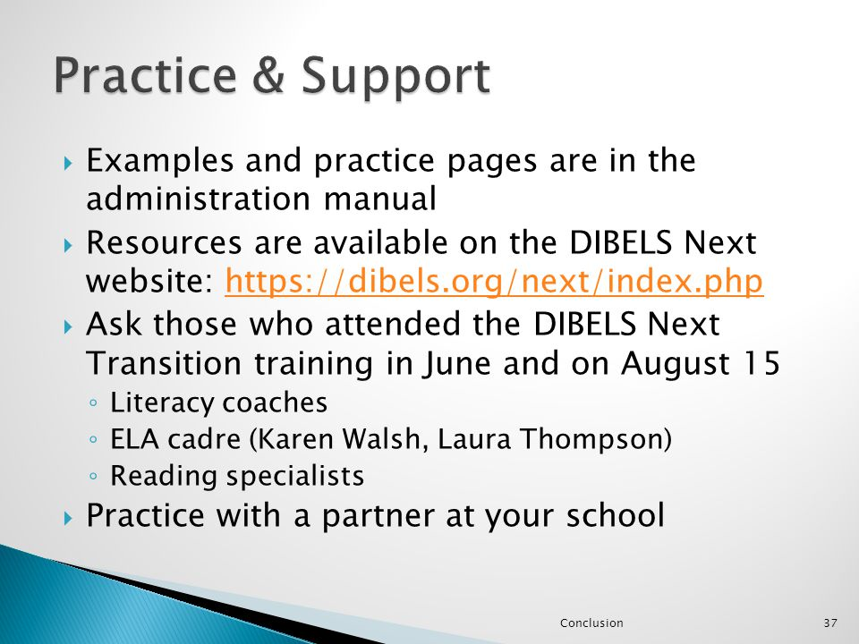  Examples and practice pages are in the administration manual  Resources are available on the DIBELS Next website: https://dibels.org/next/index.php