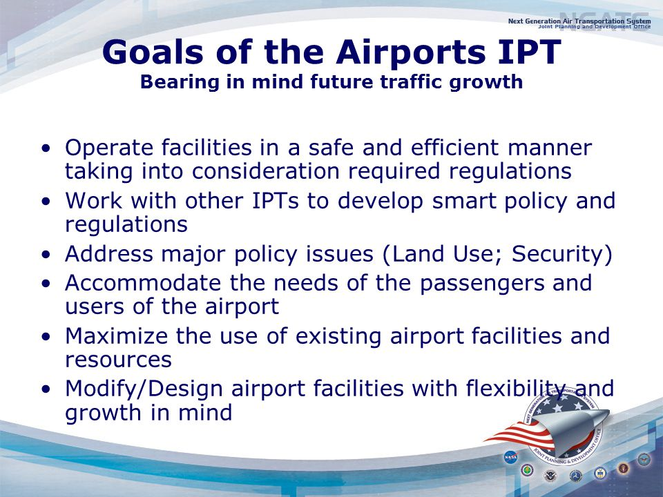Expected Impacts on Airports No immediate impact on how business is conducted New Airport Design Guidance document currently under consideration Development of interim measures in the next 3-5 years (Weather and Air Traffic)