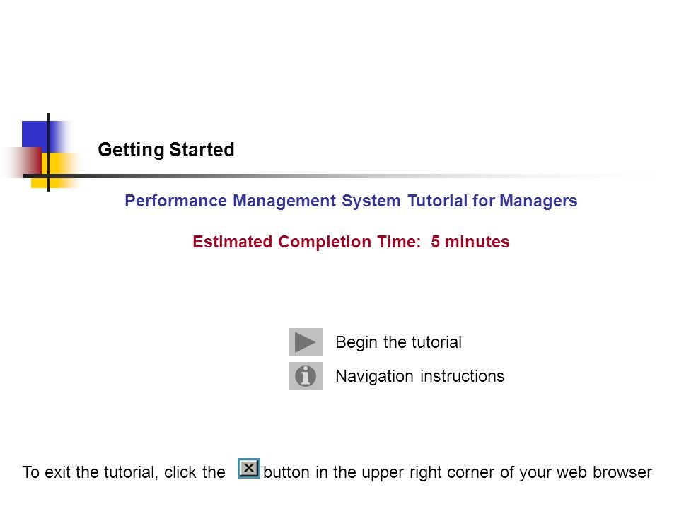 Getting Started You will not see any historical performance reviews on this menu until you have completed one using the Performance Management System Historical reviews are accessible by both the supervisor and employee NextBack Click the Next button 
