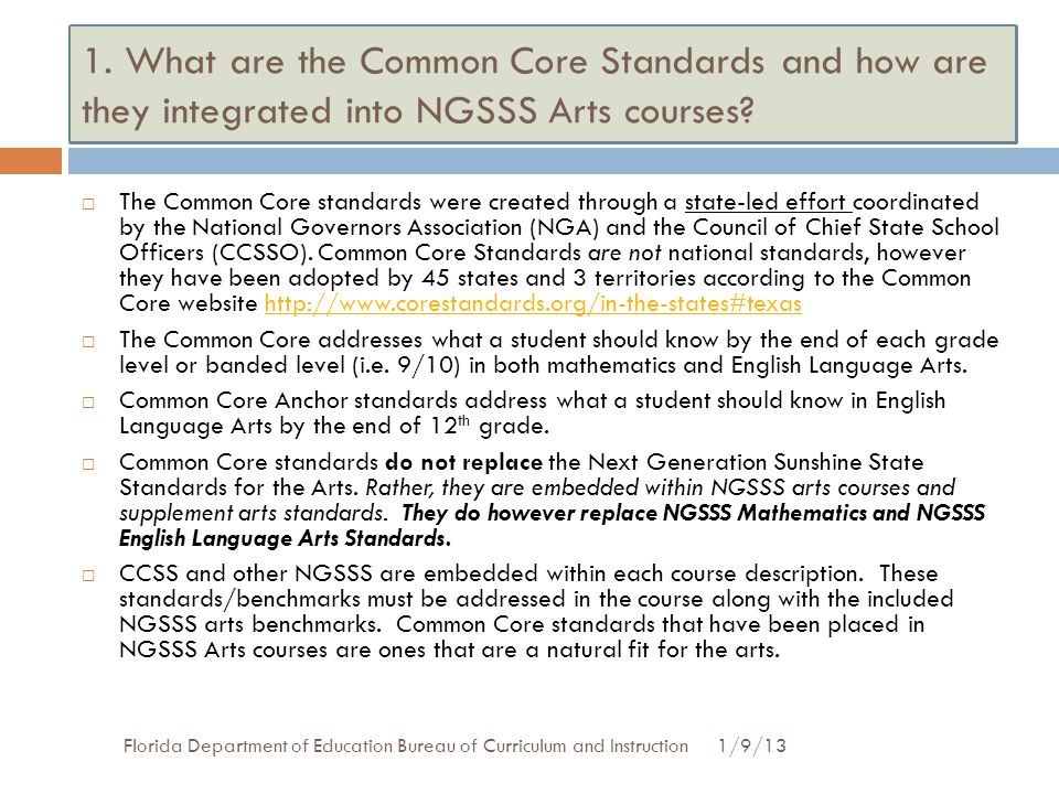 Common Core Key Points 1/9/13Florida Department of Education Bureau of Curriculum and Instruction  There are no Common Core Arts Standards.