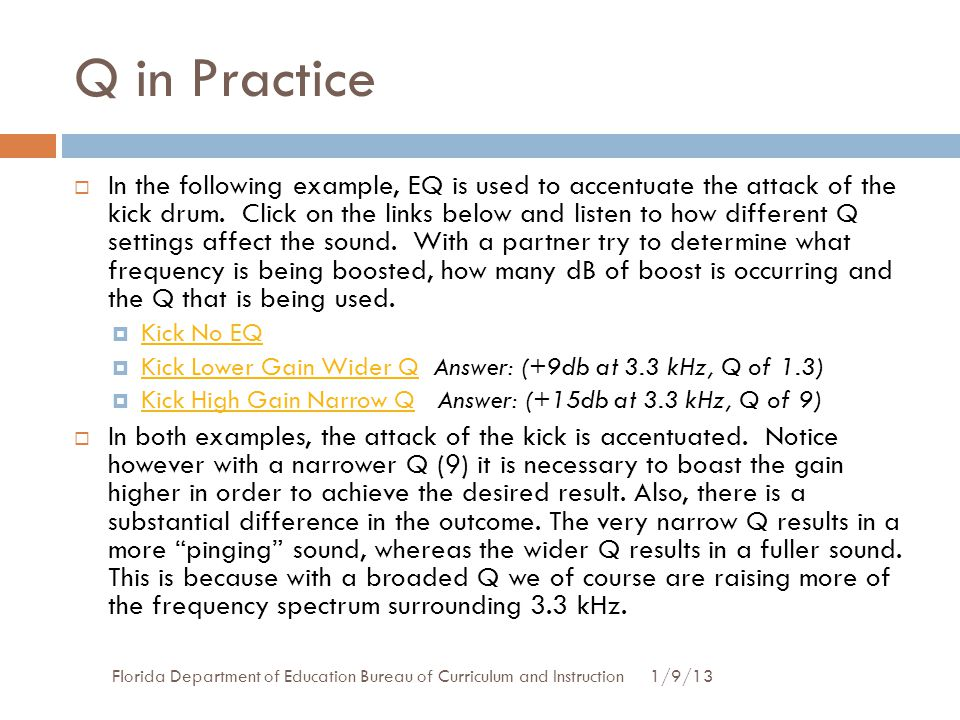 Q in Practice 1/9/13Florida Department of Education Bureau of Curriculum and Instruction  In the following example, EQ is used to accentuate the atta