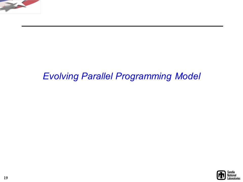Evolving Parallel Programming Model 19