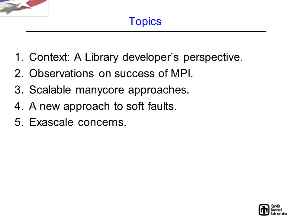 Topics 1.Context: A Library developer's perspective.