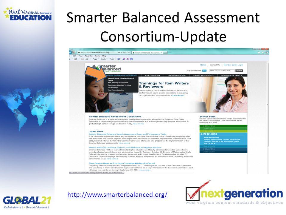Smarter Balanced Assessment Consortium-Update http://www.smarterbalanced.org/