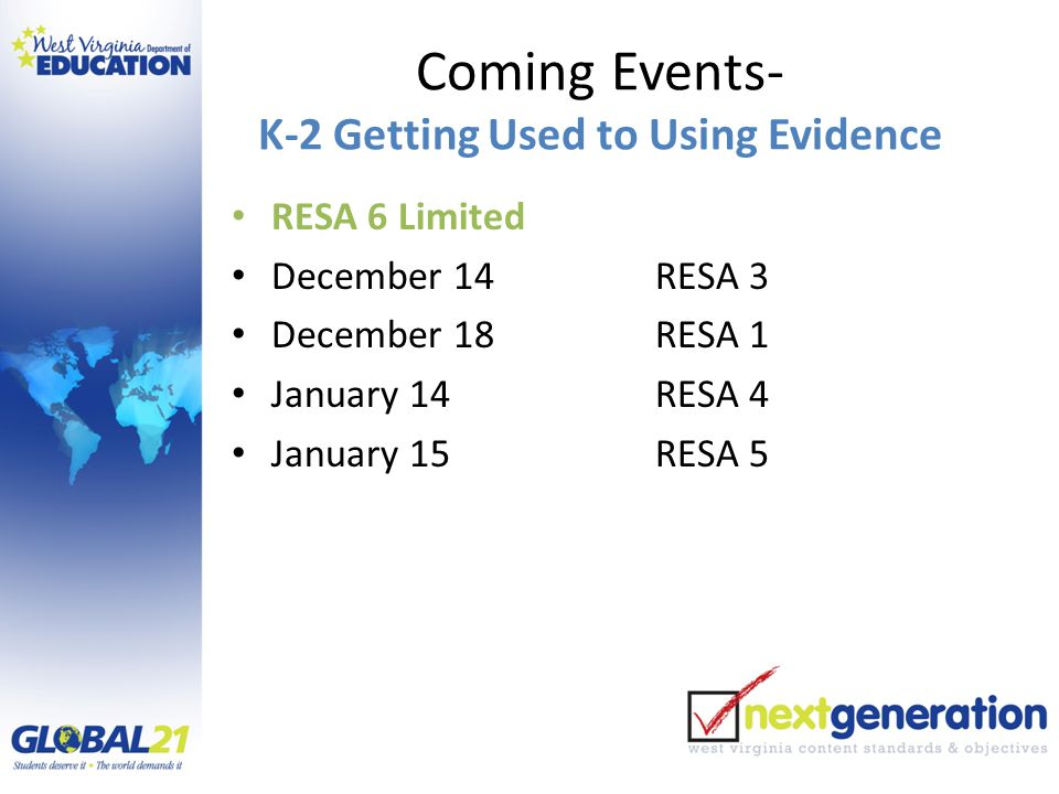 Coming Events- K-2 Getting Used to Using Evidence RESA 6 Limited December 14RESA 3 December 18RESA 1 January 14RESA 4 January 15RESA 5