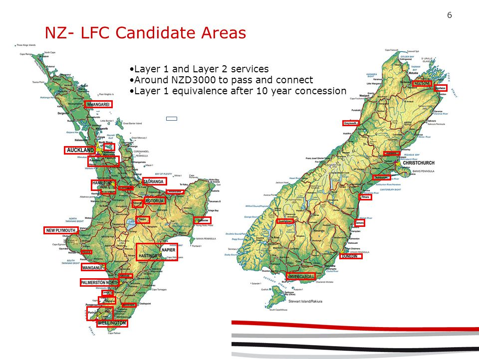 6 NZ- LFC Candidate Areas Layer 1 and Layer 2 services Around NZD3000 to pass and connect Layer 1 equivalence after 10 year concession