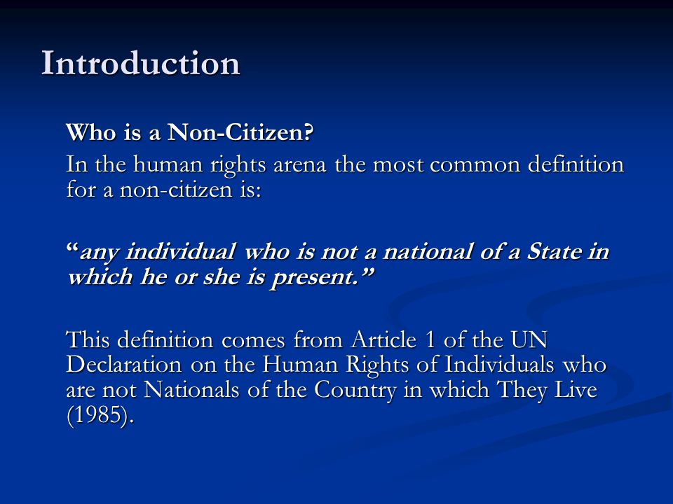 Rights at Stake In 1985, the United Nations proclaimed the Declaration on the Human Rights of Individuals Who are not Nationals of the Country in which They Live.