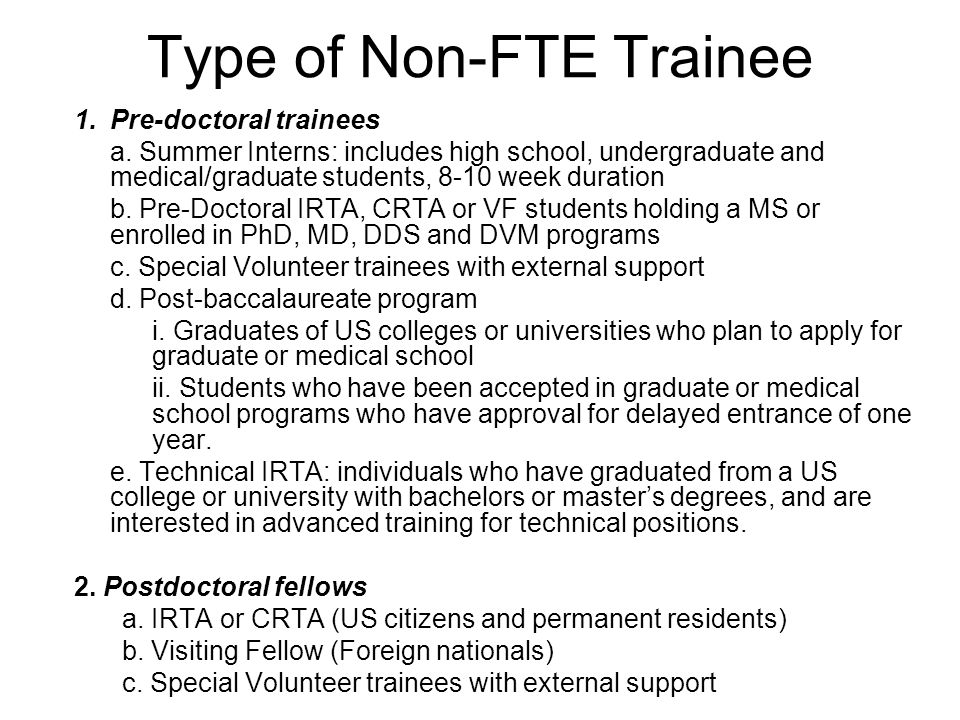 Type of Non-FTE Trainee 1.Pre-doctoral trainees a.