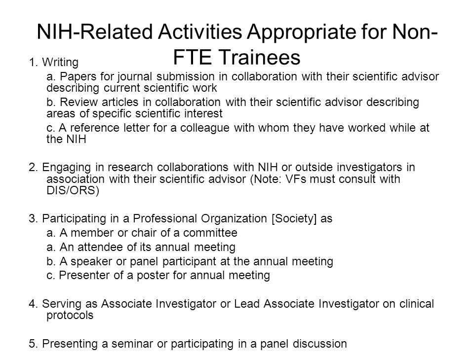 NIH-Related Activities Not Permitted 1.Signing CRADA or other agreements with industry 2.
