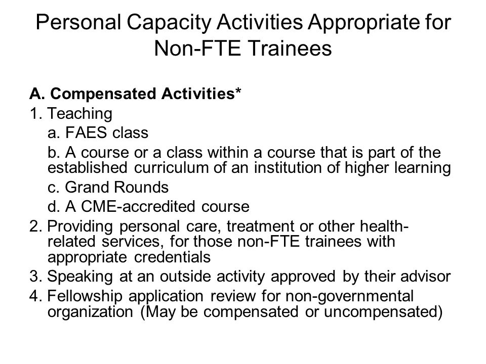 Personal Capacity Activities Appropriate for Non-FTE Trainees A.