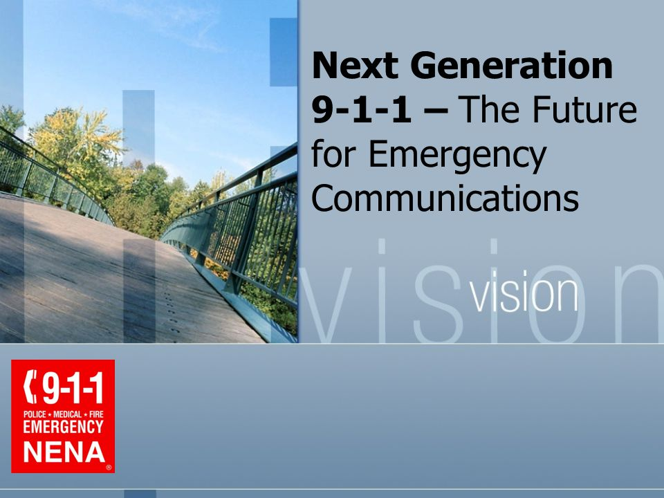 Next Generation 9-1-1 – The Future for Emergency Communications